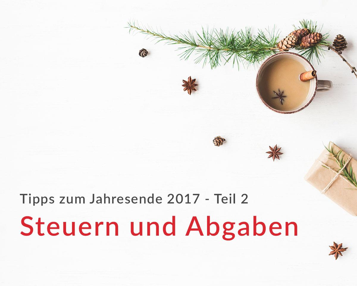 Die wichtigsten (Steuer-)Tipps zum Jahresende 2017